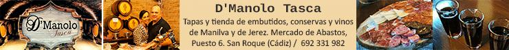 D'Manolo Tasca. Tapas y tienda de embutidos, conservas y vinos de Manilva y de Jerez. Mercado de Abastos, Puesto 6. San Roque (Cádiz) / 692331982